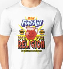 Fool-Aid: 100% Pure Religion (Light background) Unisex T-Shirt