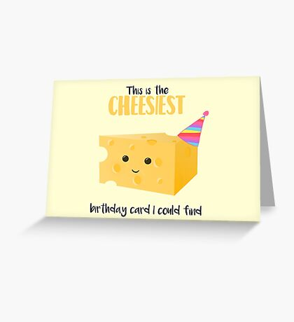 Cheesy Birthday Present - Cheesy Birthday Card - Cheesiest - Mug - Card - Shirt - Cheese Pun - Funny Birthday Present Greeting Card