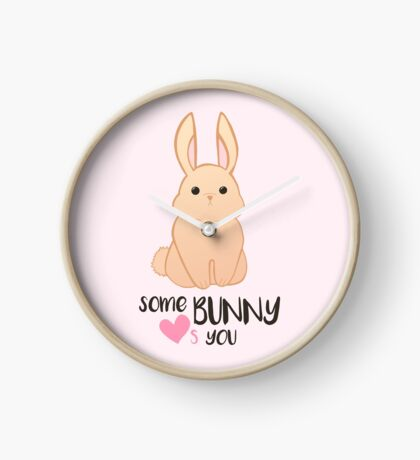 Some BUNNY loves you - Bunny Valentines - Valentine Puns - Rabbit Pun - Funny - Hilarious - Cute Clock