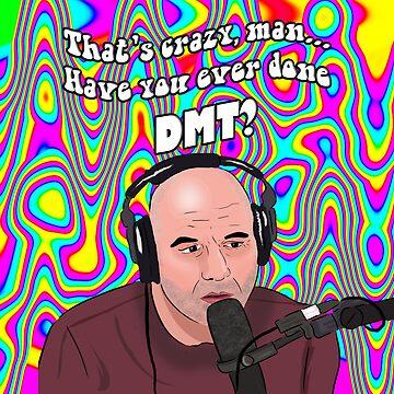 Joe Rogan DMT Meme by Barnyardy