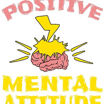 "Stay optimist with this cool and awesome ""Positive Mental Attitude"" tee design. Makes a unique gift! by Customdesign200"