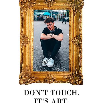 Dont Touch, Its Art - Zach Herron (Black) by amandamedeiros