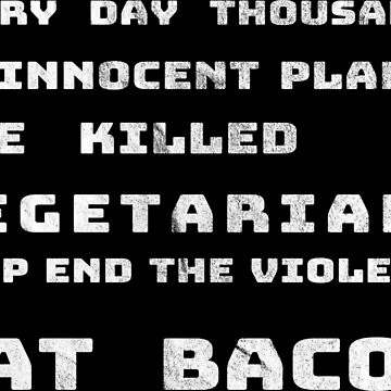 Anti Vegetarian Shirt Bacon Meateater Funshirt by hourglass7