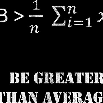 Better than average funny math shirt by hourglass7
