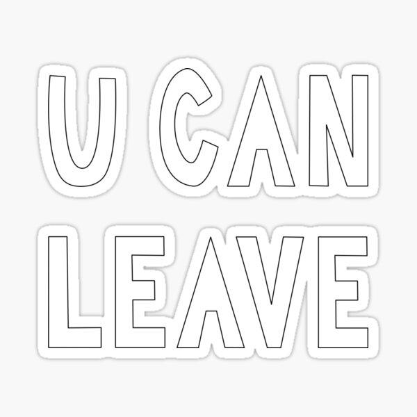 u can leave Sticker