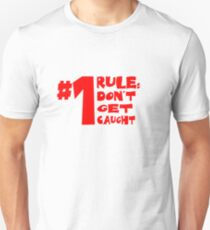 Don't Get Caught Slim Fit T-Shirt