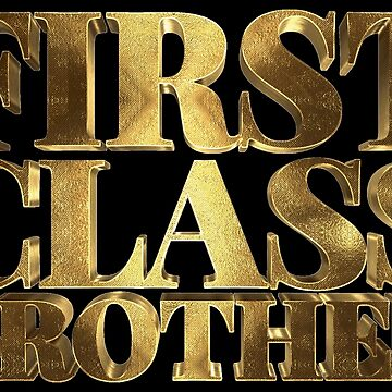 My Brother Is First Class Golden Bro by Under-TheTable