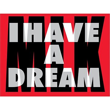 "Martin Luther King ""I Have A Dream"" by HolidayT-Shirts"