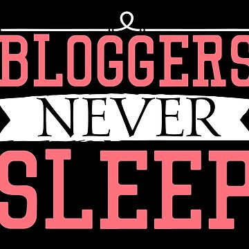 Bloggers Never Sleep Gift Funny bloggers never sleep t-shirt for influencers by MrTStyle