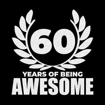 60 Years Awesome by larry01