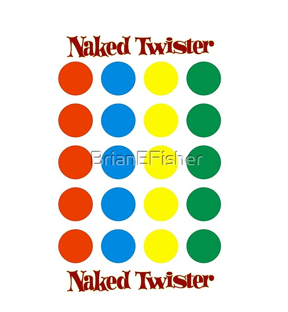 Naked Twister  by BrianEFisher