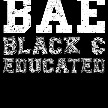 BAE Black And Educated T-Shirt History Month African Queen by 14thFloor