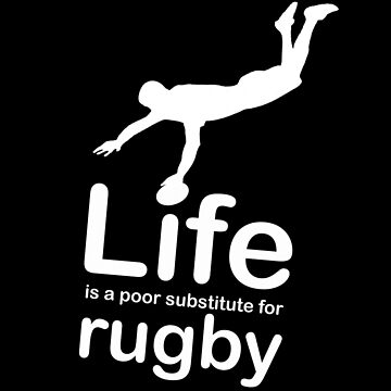 Rugby v Life - White Graphic by RonMarton