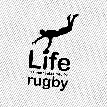 Rugby v Life - Black Graphic by RonMarton