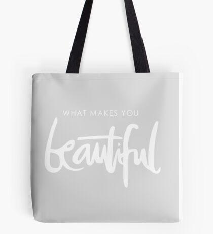 What Makes You Beautiful Tote Bag