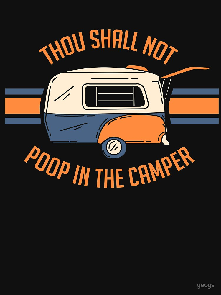 Thou Shall Not Poop In The Camper - Funny Camping Quote Gift by yeoys