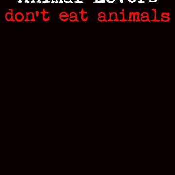 Animal Lover -  animal rights vegan activism  shirt  by SOpunk