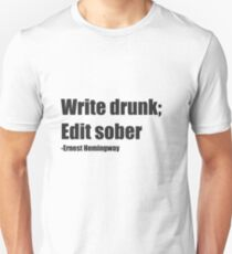 Write Drunk; Edit sober T-Shirt