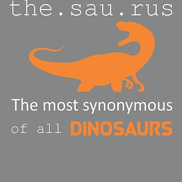 Funny Thesaurus dinosaur gift design by LGamble12345