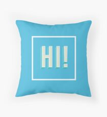 Hi! Throw Pillow