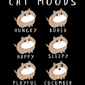 Funny Cat Moods Design For Cat Lovers by Basti09