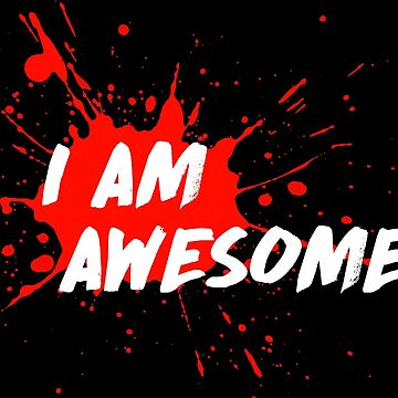 I am Awesome! by MenegaSabidussi