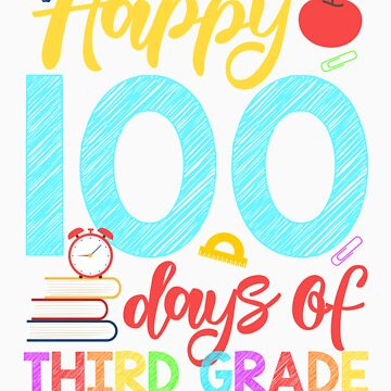 Happy 100 Days of Third Grade Shirt for Teacher or Child by orangepieces