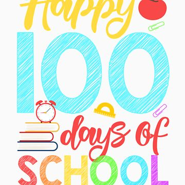 Happy 100 Days of School Shirt for Teacher or Child by orangepieces