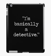 Basically a detective  iPad Case/Skin