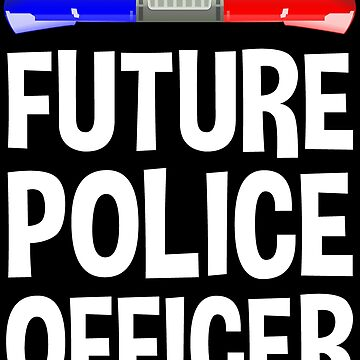 Future Police Officer Cute Cop Kid T-shirt by zcecmza