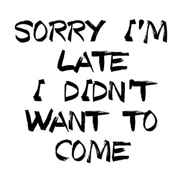 Sorry I'm late I didn't want to come by collection-life