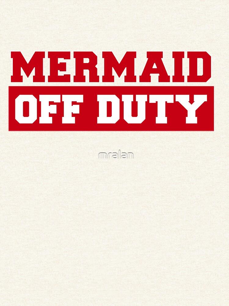 Mermaid Off Duty by mralan