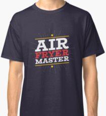 Air Fryer Master Classic T-Shirt