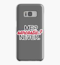 Me? Sarcastic? Never. Samsung Galaxy Case/Skin