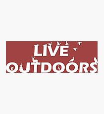 Live Outdoors Photographic Print