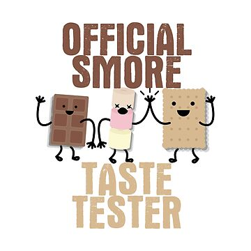 Funny Smores - Official Smore Taste Tester - Sweet Dessert Treat Humor by stuch75
