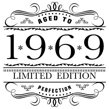 1969 Limited Edition Birthday by thepixelgarden