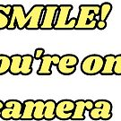 Smile! You're on camera by knowyourrights
