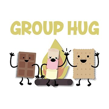 Funny Smores - Group Hug - Chocolate Marshmallow Cracker Humor by stuch75