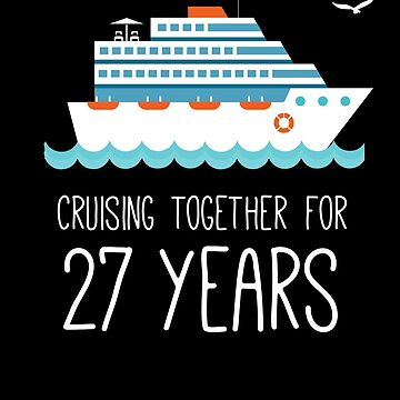 Cruising Together For 27 Years Wedding Anniversary by with-care