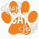 Crazy Cat Lady! Orange Paw Print with Ivory Lettering by PyramidPrintWrx