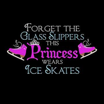 Forget Glass Shoes Princess Wearing Ice Skates Ice Princess Gift by Netsrikfa