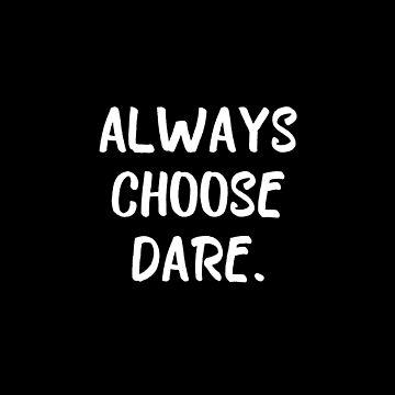 Always Choose Dare by SterlingTales