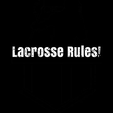Lacrosse Rules! LAX Sport G.O.A.T Lacrosse Player Lacrosse Game ReLAX Steeze by KanigMarketplac