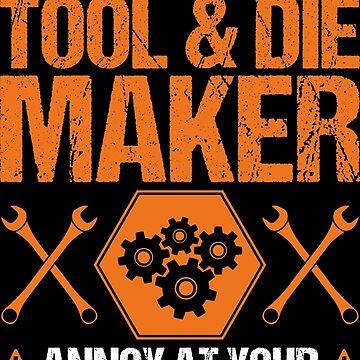 Tool & Die Maker Toolmaker Own Risk Gift Present by Krautshirts