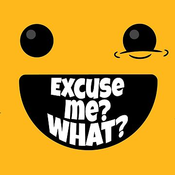 Smiley Face Emoji: Excuse Me (v1) by BlueRockDesigns