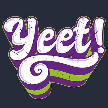 Yeet: Vintage Meme Expression (v3) by BlueRockDesigns