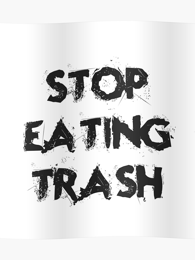 Stop Eating Trash, Funny Food Quotes, Kitchen, Diet, Healthy Living,  Lifestyle, Cool, Good vibes | Poster