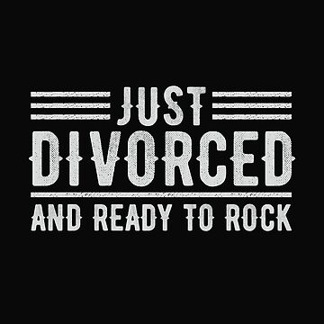 Just Divorced and Ready to Rock by alenaz