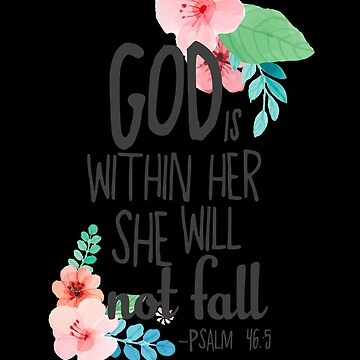 Bible inspirational quotes God Within Her Not Fall by WWB2017